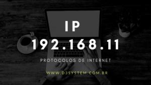 Endereço IP 192.168.11